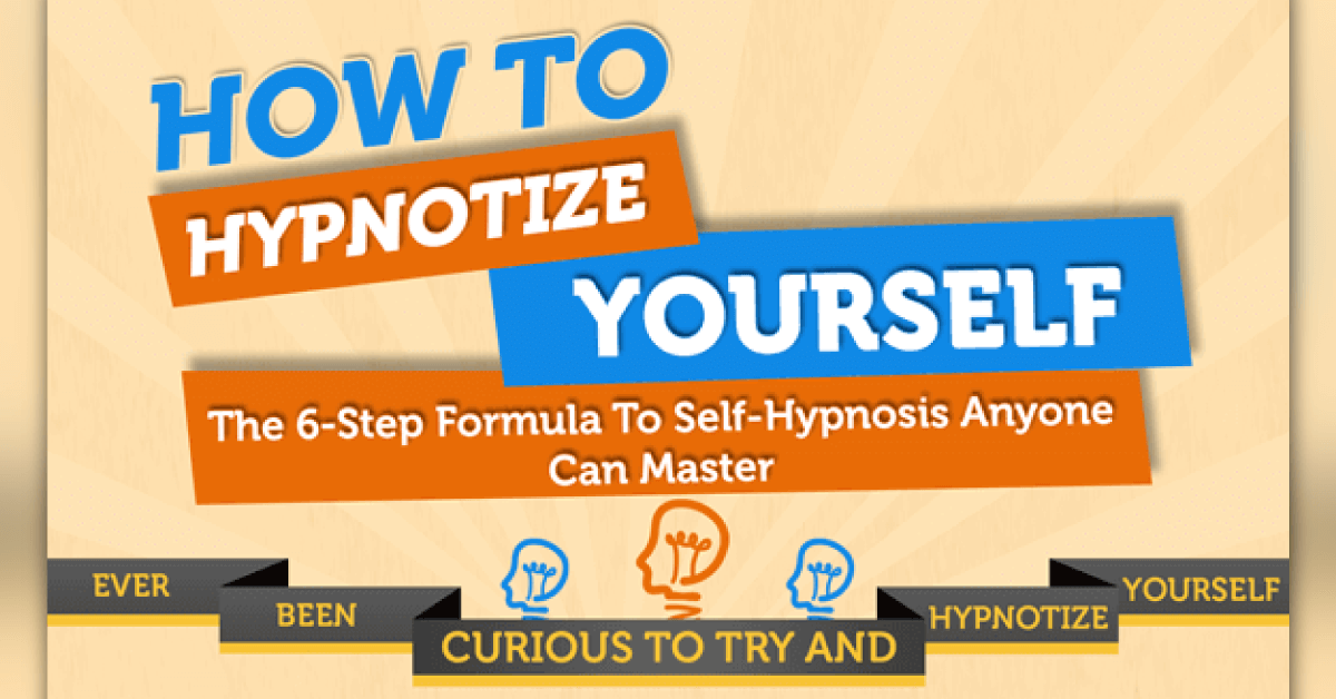 How To Hypnotize Yourself: The 6-Step Self-Hypnosis Formula