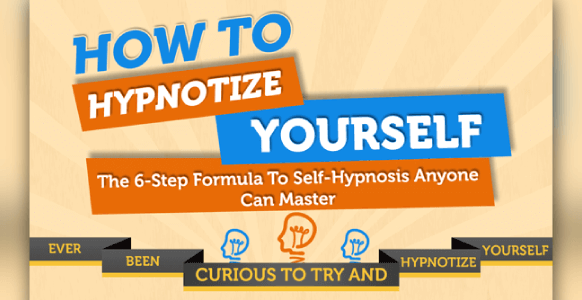 [INFOGRAPHIC] How To Hypnotize Yourself: The Easy 6-Step Formula For Self-Hypnosis