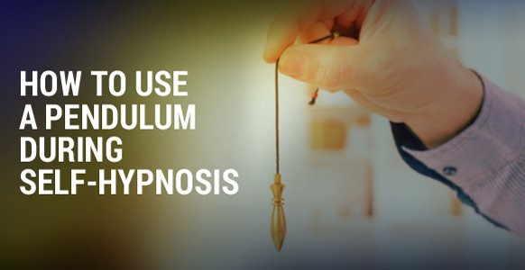 How To Use A Pendulum During Self-Hypnosis