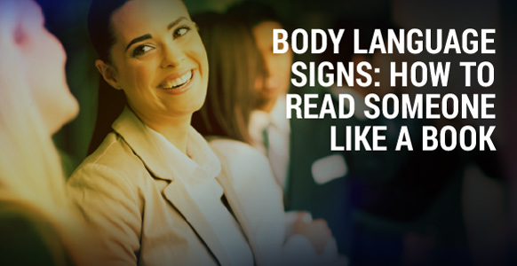 The 9 Unconscious Body Language Signs That'll Have You Reading Someone Like A Book