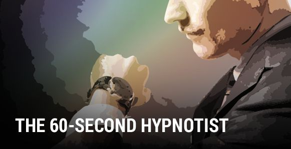 How To Hypnotize Someone In Less Than A Minute With The 60 Second Hypnotist