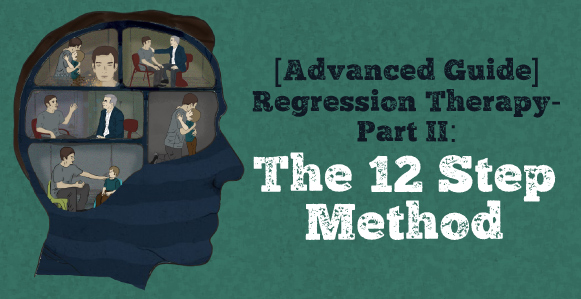 [ADVANCED GUIDE] How To Master Hypnotic Regression Therapy – Part II: Proven 12 Step Method To Successfully Dissolve Anxiety, Phobias and Traumas, Plus Bonus Video Training