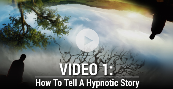 [VIDEO 1 of 3] How To Tell A Hypnotic Story That Heals & Transforms Your Subject