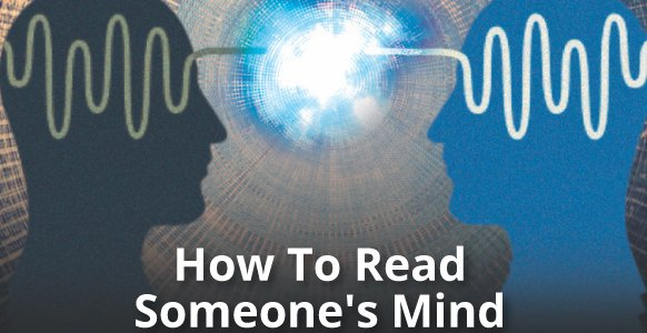 How To Read Someone's Mind: 5 Ethical Hypnotic Mind Reading Techniques So You Can Be A Force For Positive Change – 2nd Edition