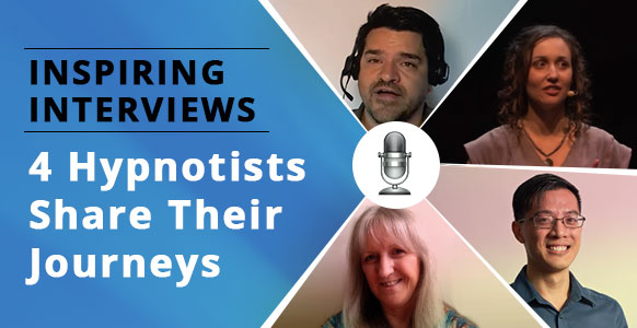 INTERVIEWS: 4 Professional Hypnotists Share The Beautiful Side Effect Of Turning Their Passion Into A Career [Hint: Think Life-Changing Impact]