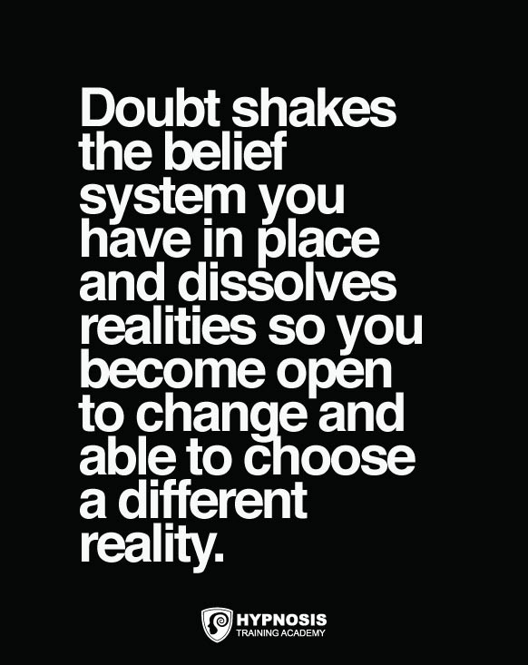 doubt dissolves realities hypnosis quote