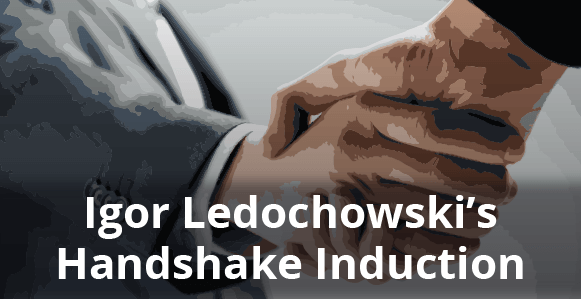 [INFOGRAPHIC] Igor Ledochowski's Handshake Induction: 8 Simple Steps That'll Give Your Hands The 'Hypnotic Touch' & Induce Trance