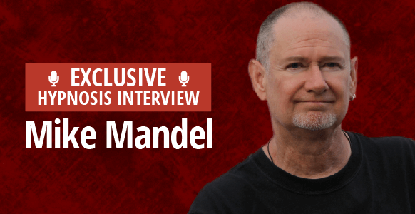 Interview With A Hypnotist: Discover Forensic Hypnosis With Mike Mandel & The Ancient Chinese Method For Getting Into An Amazing Mental State
