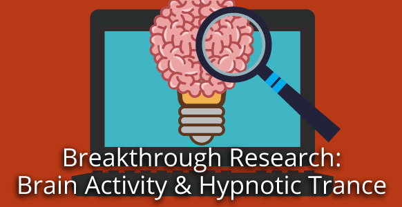 Breakthrough Stanford Study Reveals What Hypnotists Have Long Known – Hypnotic Trance Changes Brain Patterns & Activity