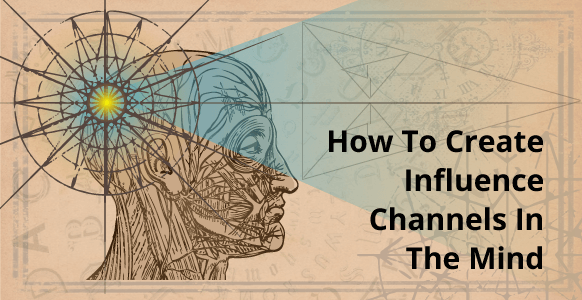 How To Master Hypnotic Influence: Here's How To Create Powerful Channels In The Mind Using Emotion, Logic and Reasoning – Part 1 & 2