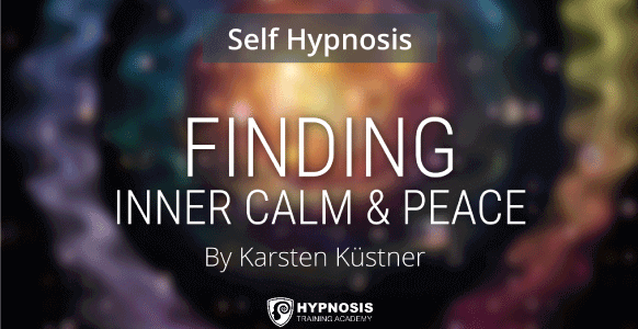 "[AUDIO] Guided Self-Hypnosis Induction With Master Hypnotist Karsten Küstner: Part 2 – How To Find Inner Peace & Drop Into Your ""Centre Of Calm"""