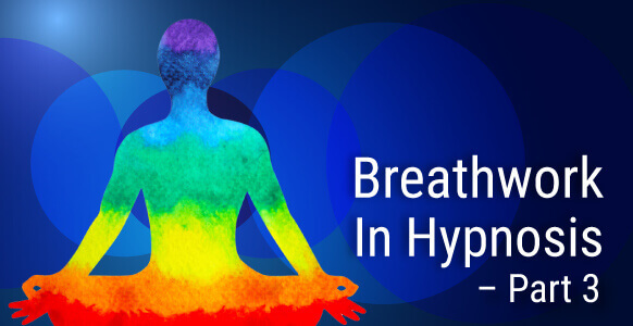 Breathwork In Hypnosis – Part 3: Igor Reveals 4 Breath Types & When You Should Use Them